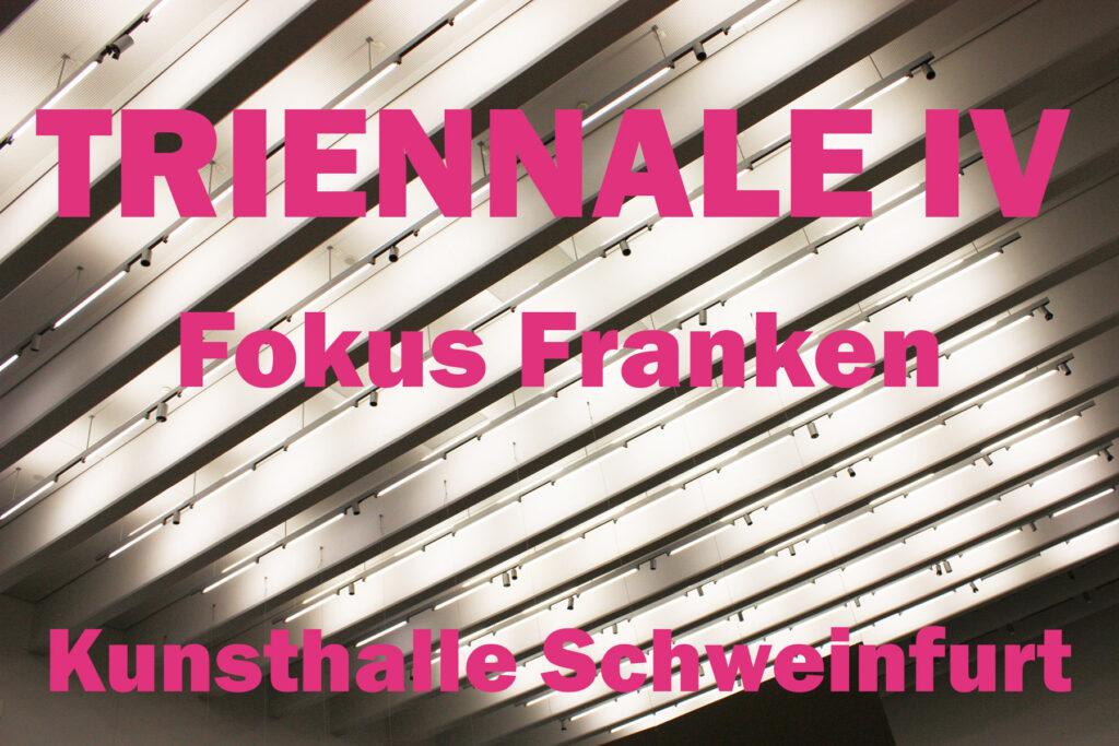 Triennale IV – Fokus Franken